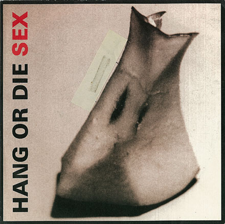 HANG OR DIE: Sex / Cover front